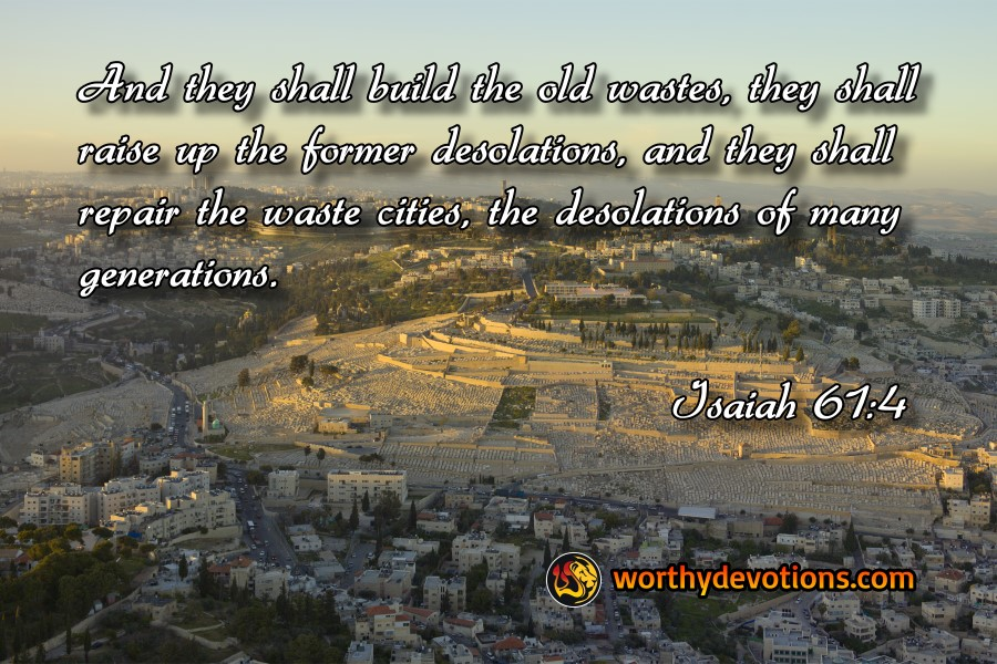 Image result for The shall build the old wastes, they shall raise up the former desolations
