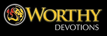 Worthy Christian Devotional – Daily Devotion